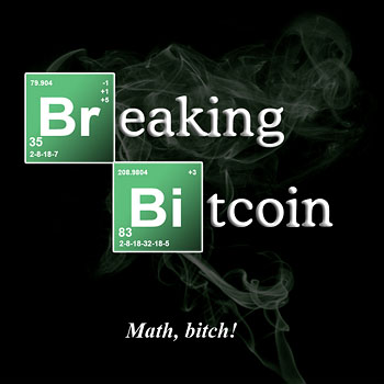 Breaking Bitcoin