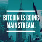 Bitcoin Is Going Mainstream